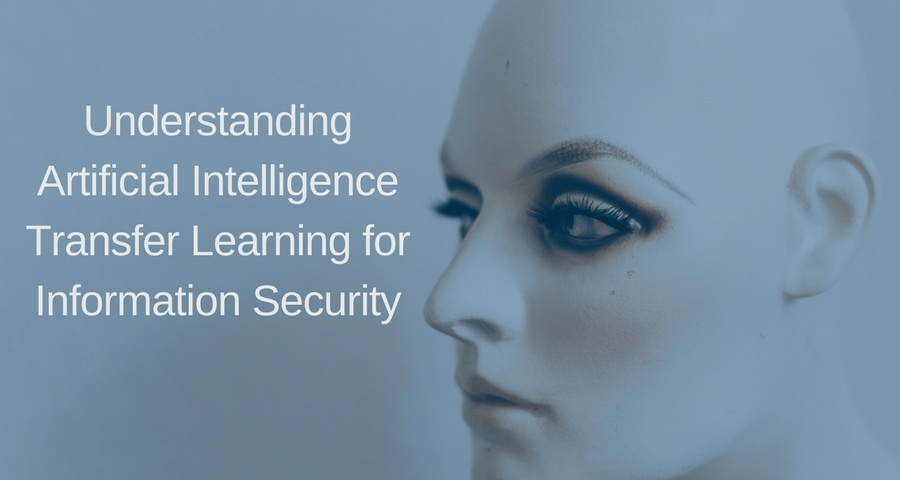 The Benefits of Transfer Learning with AI for Cyber Security